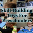 Skill-Building Toys For Preschoolers